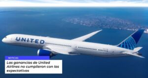 Las ganancias de United Airlines no cumplieron con las expectativas